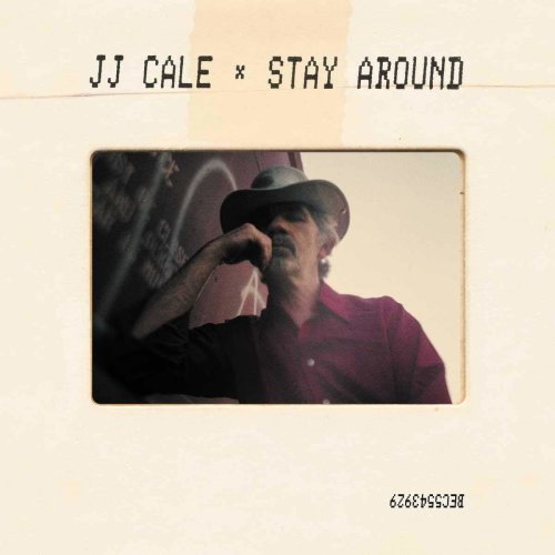 J.J. Cale - Stay Around [CD]