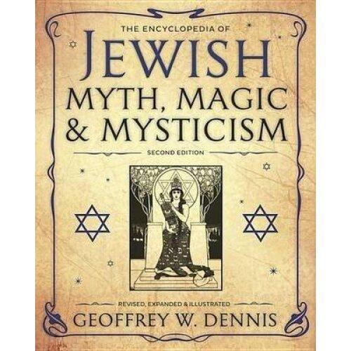 Encyclopedia of Jewish Myth Magic and Mysticism by Dennis & Geoffrey W.