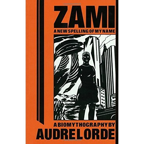 Zami: A New Spelling of My Name: Second Edition (Crossing Press Feminist Series)