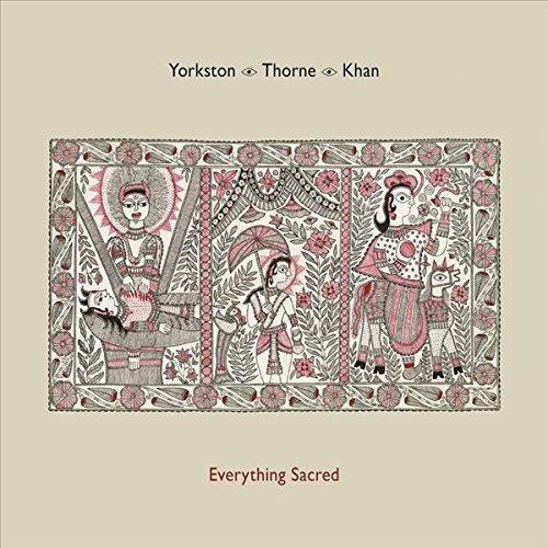 Yorkston / Thorne / Khan - Everything Sacred [CD]