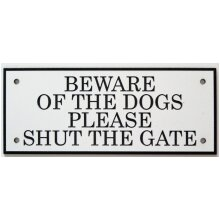 BEWARE OF THE DOGS PLEASE SHUT THE GATE