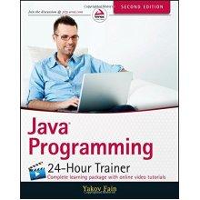 Java Programming: 24-Hour Trainer