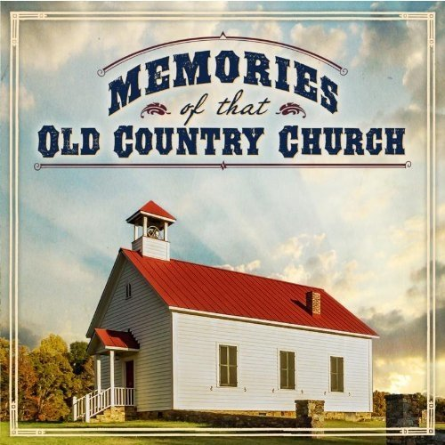 Memories of That Old Country Church [CD]
