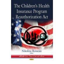 Childrens Health Insurance Program Reauthorization Act by Rosseau & Nikolina