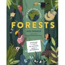 Let's Save Our Planet: Forests : Uncover the Facts. Be Inspired. Make A Difference - Jess French - book
