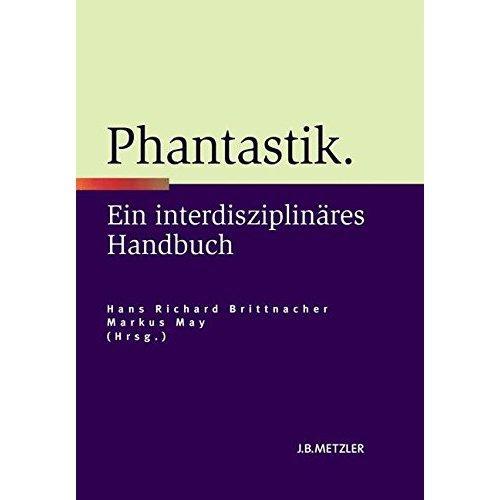 Phantastik: Ein Interdisziplinäres Handbuch