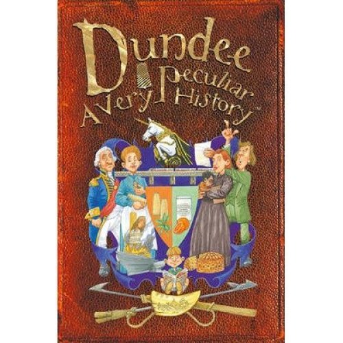 Dundee: a Very Peculiar History