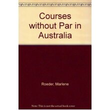 Courses without Par in Australia - Hardback - Good Condition - Used