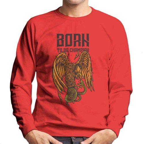 Born To Be Champion Eagle Men's Sweatshirt