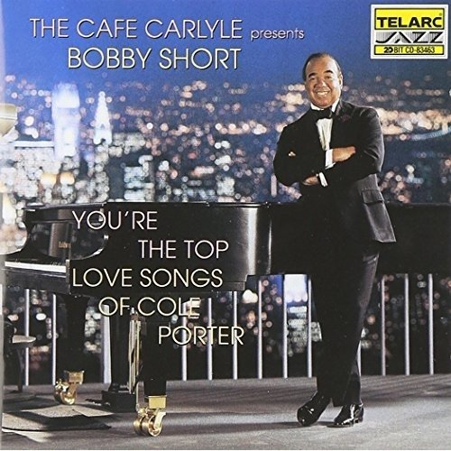 Bobby Short - Youre the Top: the Love Songs of Cole Porter [CD]