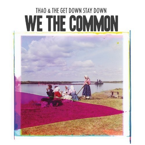 Thao and the Get Down Stay Down - We the Common [CD]