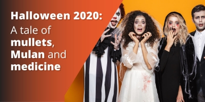 Halloween 2020: A Tale Of Mullets, Mulan And Medicine