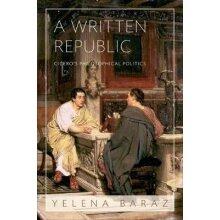 A Written Republic - Cicero`s Philosophical Politics - Used