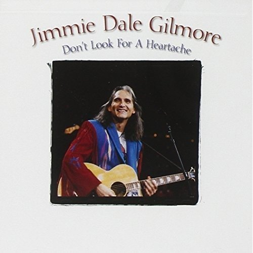 Gilmore Jimmie Dale - Dont Look for a Heartach [CD]