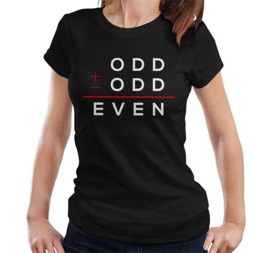 Odd Plus Odd Equels Even Women's T-Shirt