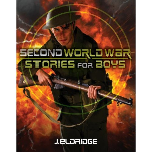 Second World War Stories for Boys