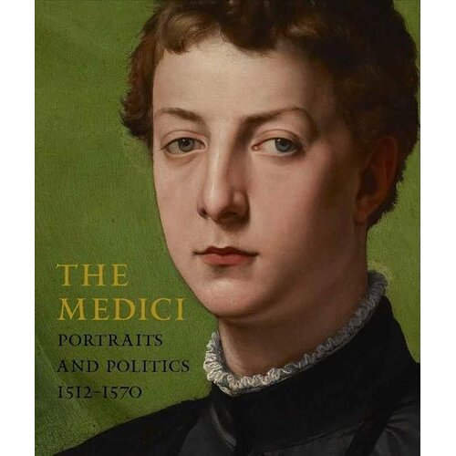 The Medici - Portraits and Politics, 1512-1570   Hardback