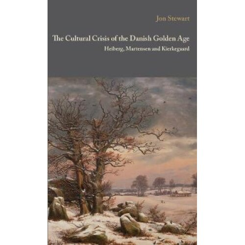 Cultural Crisis of the Danish Golden Age Heiberg
