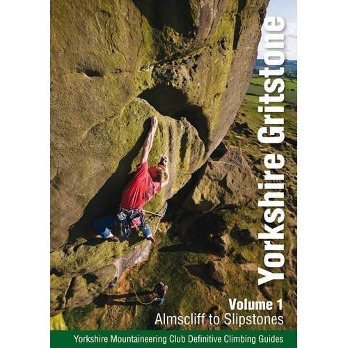 Yorkshire Gritstone: v.1: Almscliff to Slipstones