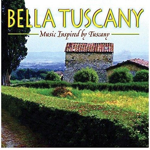 Bella Tuscany - Music Inspired by Tuscany [CD]