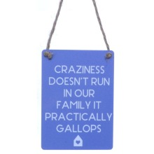 """""""Craziness Doesn't Run In Our Family It Practically Gallops"""" Mini Sign"""