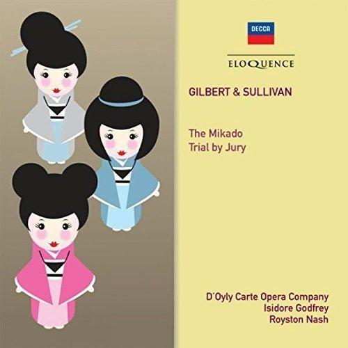 Doyly Carte Opera Company / Isidore Godfrey; Royston Nash - Gilbert and Sullivan: the Mikado; Trial by Jury [CD]