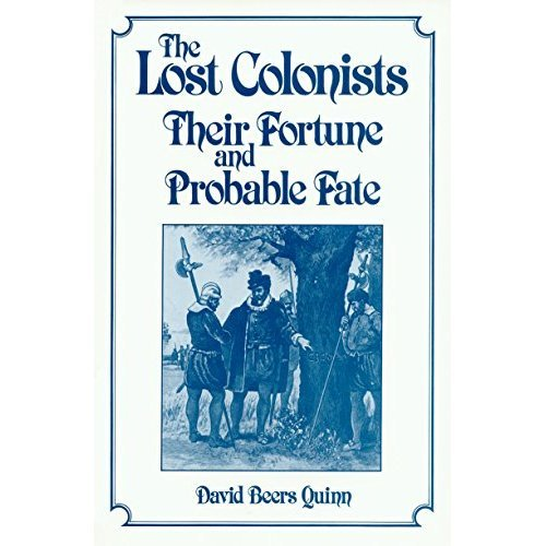 Lost Colonists: Their Fortune and Probable Fate (America's 400th Anniversary Series)