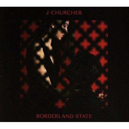 J Churcher - Borderland State [CD]