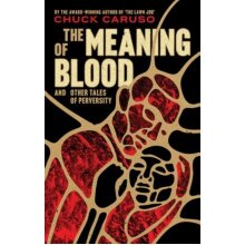 The Meaning of Blood by Caruso & Chuck - Used