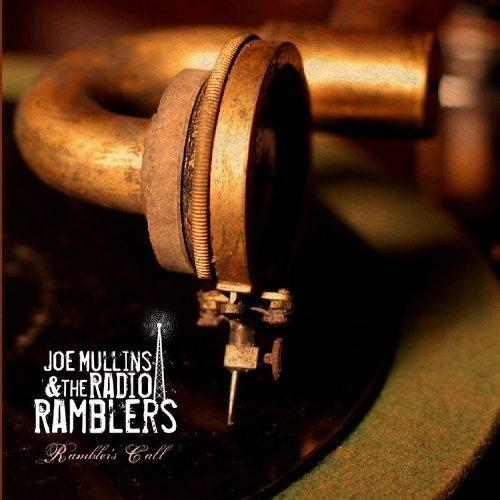 Mullins Joe and the Radio Ramble - Ramblers Call [CD]
