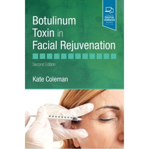 Botulinum Toxin in Facial Rejuvenation by Coleman & Kate