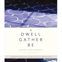 Dwell, Gather, Be - Used