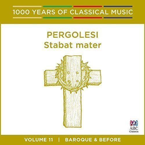 Sally-anne Russell, Orchestra of the Antipodes Sara Macliver - Pergolesi - Stabat Mater: 1000 Years of Classical Music Vol. 11 [CD]