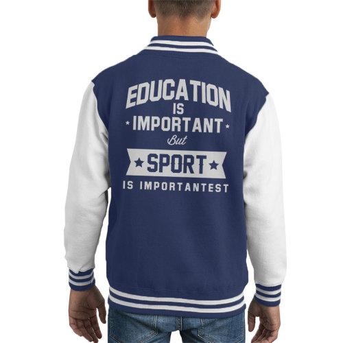 Education Is Important But Sport Is Importantest Kid's Varsity Jacket