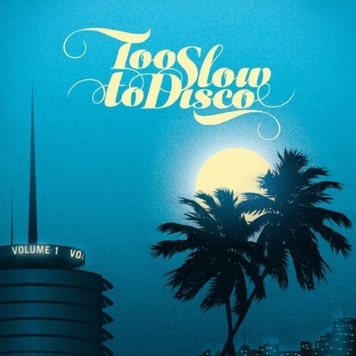 Too Slow to Disco [CD]