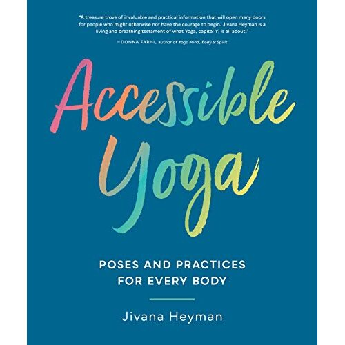 Accessible Yoga Poses and Practices for Every Body