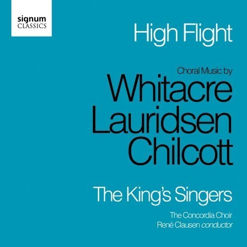 The King´s Singers - High Flight: Choral Music of Chilcott, Lauridsen and Whitacre (The Kings Singers) [CD]