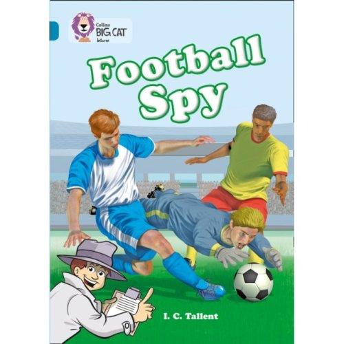 Collins Big Cat – Football Spy: Band 13/Topaz: Band 13/Topaz Phase 5, Bk. 12 (Paperback)