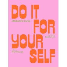 Do It For Yourself Guided Journal by Cutruzzula & Kara