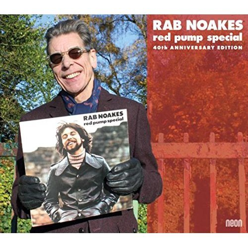 Rab Noakes - Red Pump Special - 40th Anniversary Edition [CD]