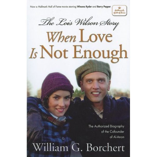 The  Lois Wilson Story: When Love Is Not Enough