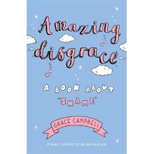 Amazing Disgrace: A Book About  Shame - Used