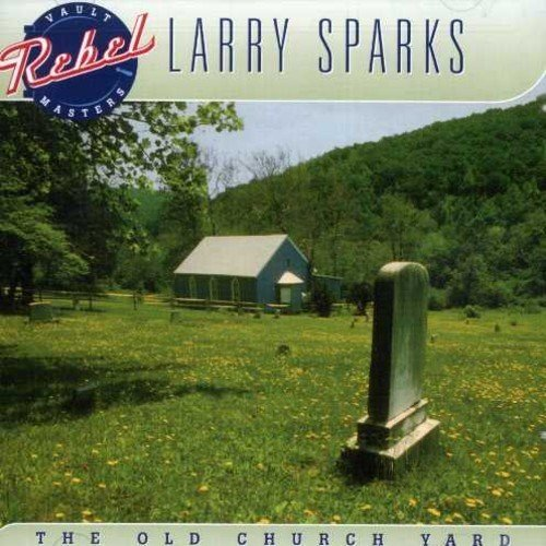 Larry Sparks - Old Church Yard [CD]