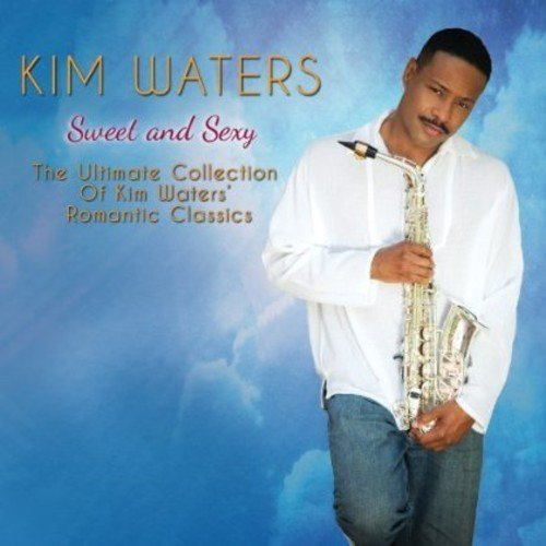 Kim Waters - Sweet and Sexy [CD]