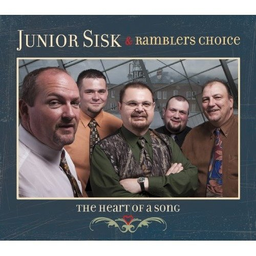 Sisk Junior and Ramblers Choice - Heart of a Song the [CD]