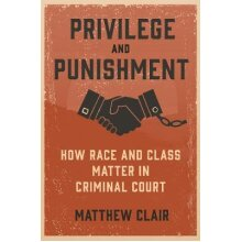 Privilege and Punishment – How Race and Class Matter in Criminal Court