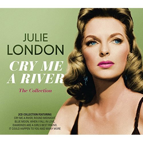 Julie London - Cry Me A River: The Collection [CD]