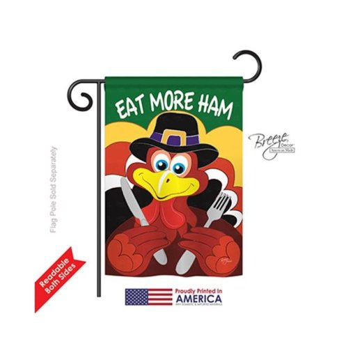Breeze Decor 63034 Thanksgiving Eat More Ham 2-Sided Impression Garden Flag - 13 x 18.5 in.