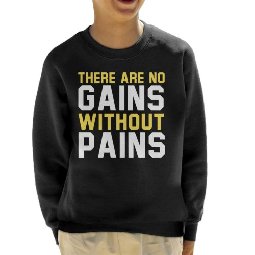 There Are No Gains Without Pains Text Kid's Sweatshirt