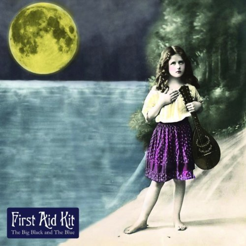 First Aid Kit - the Big Black and the Blue [CD]